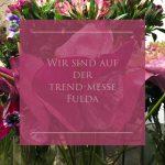 UNVERBLüMT auf der trend-messe Fulda 2019